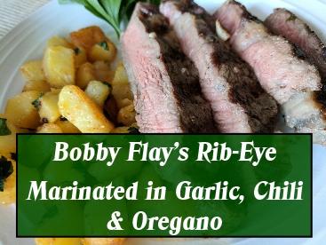 bobbyflaysribeyemarinated in garlicchilesandoregano